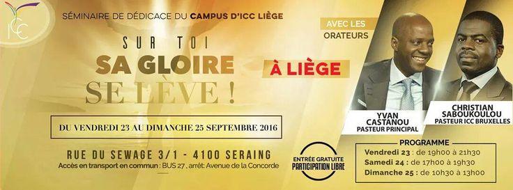 Pasteur Yvan Castanou. Je vous donne rendez-vous à Liège ce Vendredi pour un séminaire de dédicace à Impact Centre Chrétien Liège qui inaugure son nouveau campus d'excellence. Je serai de retour à ICC Paris dimanche par la grâce de Dieu.  Horaires du séminaire de dédicace de Liège :  - Vendredi : 19h00 - 21h30 (jour de mon intervention)  - Samedi : 17h30 - 19h30  - Dimanche : 10h30 - 13h00