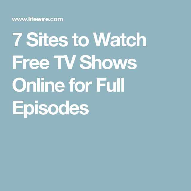 7 Sites to Watch Free TV Shows Online for Full Episodes