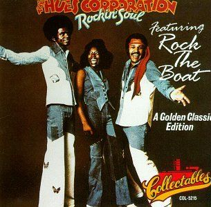 Rock the Boat by Hues Corporation