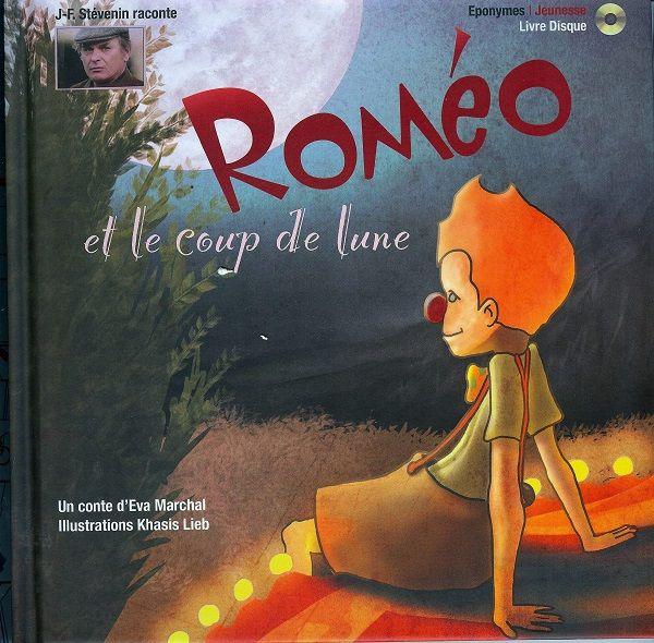 Roméo et le coup de lune d'Eva Marchal, raconté par Jean-François Stévenin Eponymes Jeunesse