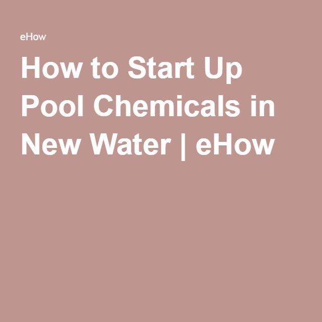 How to Start Up Pool Chemicals in New Water | eHow