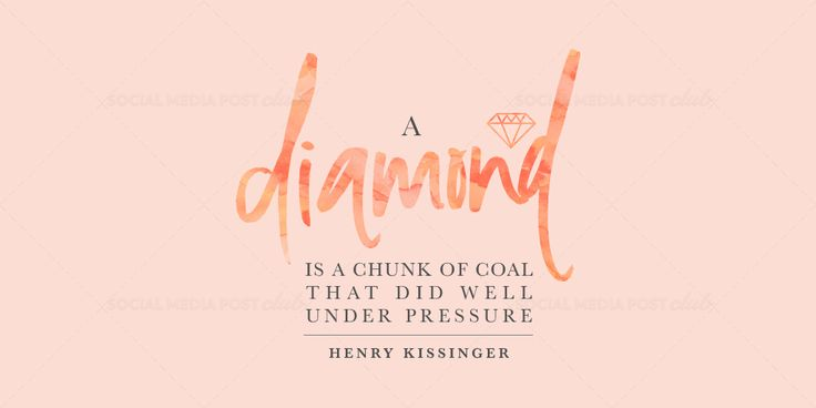 A Diamond Is A Chunk of Coal That Did Well Under Pressure...Popular quotes, business & motivational quotes - social media quote graphics. Learn more.