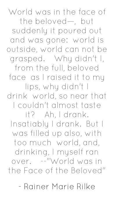 Rainer Marie Rilke--so good...