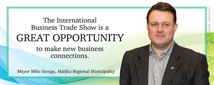 International Business Trade Show - Mike Savage - Mayor of Halifax Regional Municipality