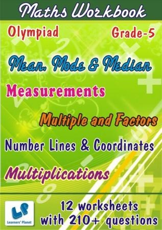 math olympiad worksheets on mean-mode-median, measurements for grade 5 students  This workbook contains worksheets on Mean, Mode and Median, Measurements, Multiple and Factors, Multiplications and Number Lines & Coordinates for Grade 5 olympiad students. There are total 12 worksheets with 210+ questions.