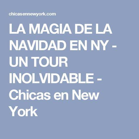 LA MAGIA DE LA NAVIDAD EN NY - UN TOUR INOLVIDABLE - Chicas en New York