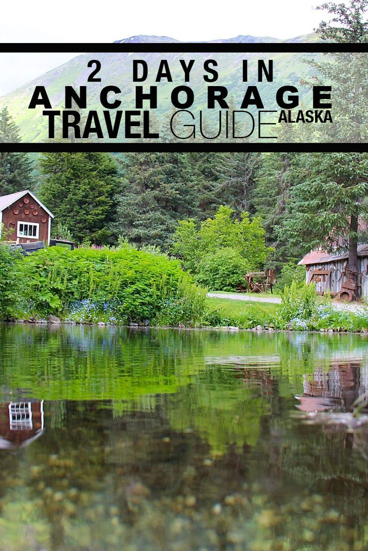 Short on time in Anchorage during your travel in Alaska? Here's a two day itinerary!