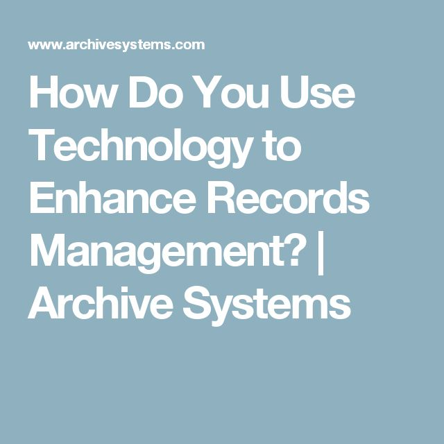 How Do You Use Technology to Enhance Records Management? | Archive Systems