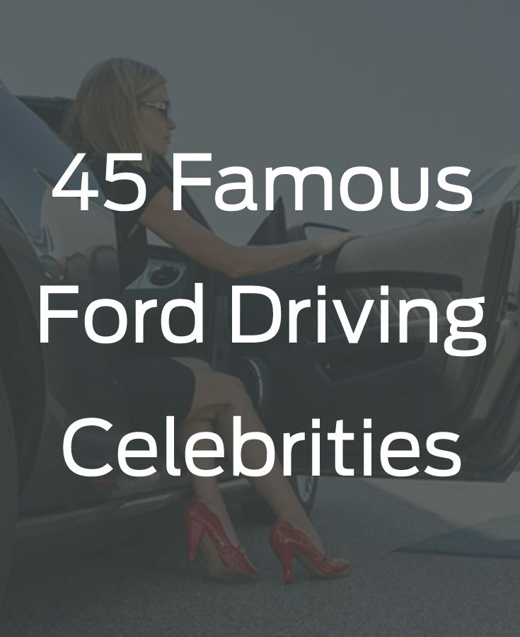 The ultimate list of 45 Ford loving celebrities. From Hollywood stars to other fabulously wealthy A-listers, find out who are Ford fans and owners of fantastic Ford vehicles.