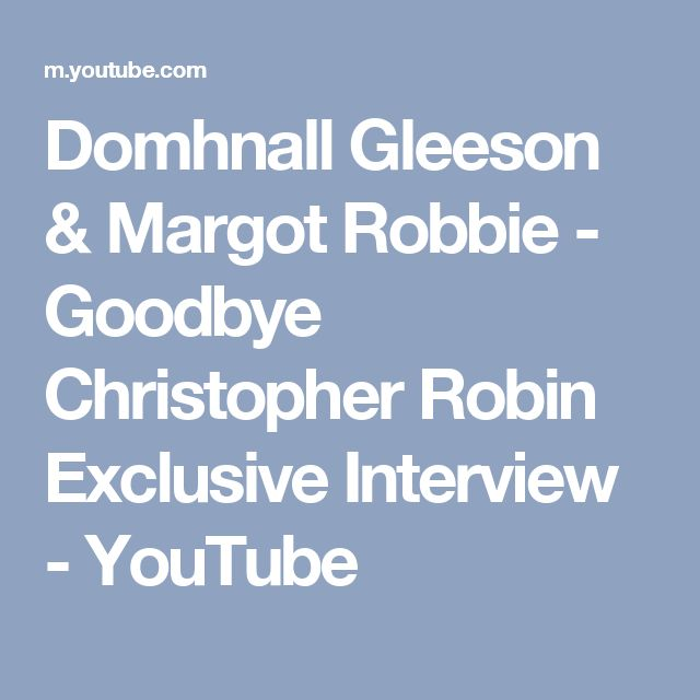 Domhnall Gleeson & Margot Robbie - Goodbye Christopher Robin Exclusive Interview - YouTube