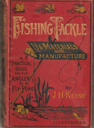 This sign and the type is cool-  Natural Theme Fishing Tackle...J.H.Keene    1886 first edition
