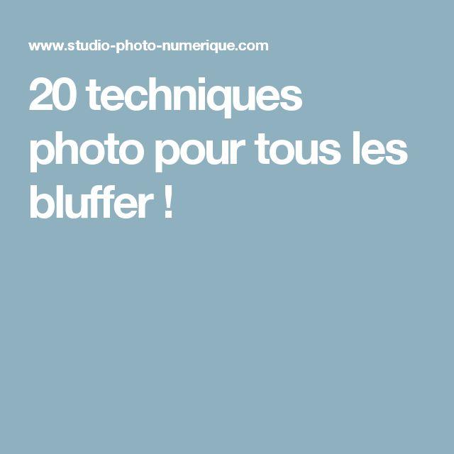 20 techniques photo pour tous les bluffer !