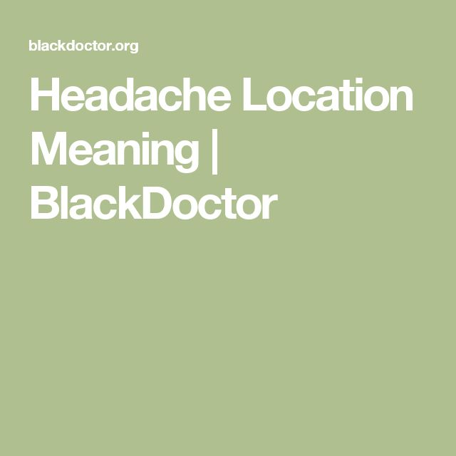 Headache Location Meaning | BlackDoctor