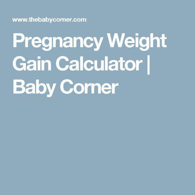Pregnancy Weight Gain Calculator   Baby Corner
