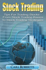 Stock Trading: Tips for Trading Stocks - From Stock Trading for Beginners to Stock Trading Strategies | http://paperloveanddreams.com/book/914156097/stock-trading-tips-for-trading-stocks-from-stock-trading-for-beginners-to-stock-trading-strategies | Why Reinvent The Wheel If You Don't Have To? Learn Stock Trading From Those Who Are Already Successful!Successful stock traders are successful for a reason. They follow a tested and proven set of rules which help them trade effectively.This…