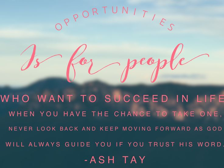 Opportunities for success is very important.