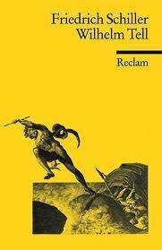 Bild 1: Wilhelm Tell (Friedrich Schiller) Reclam Deutscher Klassiker