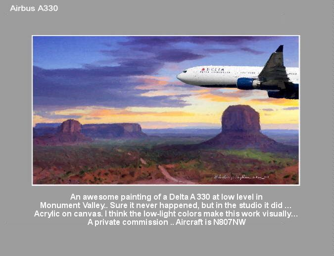 In this Delta air lines painting, An A330 shows its sleek lines over-top the Midwest icon of Monument valley … A pleasing end result given the temperature of the color's is subdued..... https://youtu.be/sSIpA0yewt8 greatvideo@yahoo.com.au