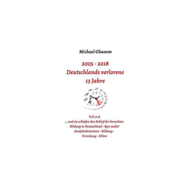 Deutschlands verlorene 13 Jahre – by  Michael Ghanem (Hardcover) – Target
