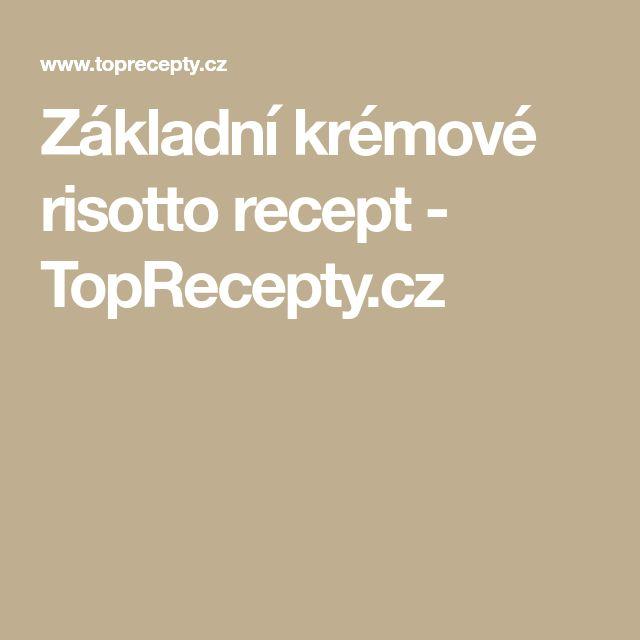Základní krémové risotto recept - TopRecepty.cz