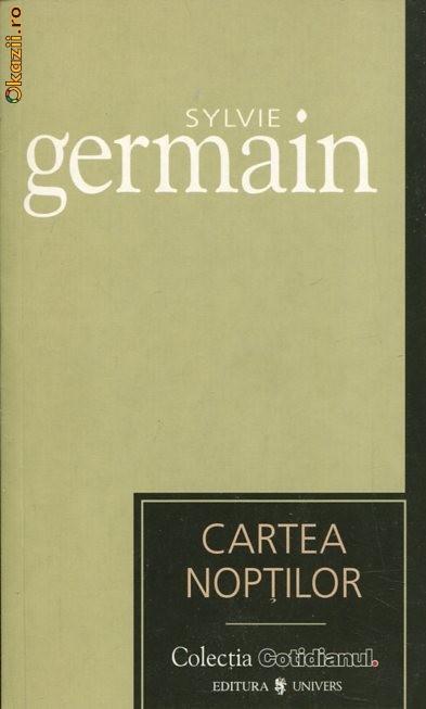 Sylvie Germain - Cartea Nopţilor