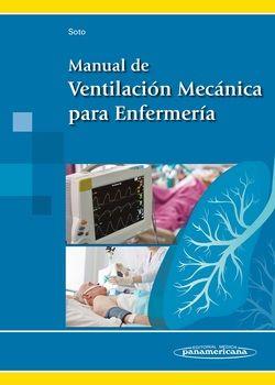 Soto F. Manual de ventilación mecánica para enfemería. Madrid: Médica Panamericana; 2017