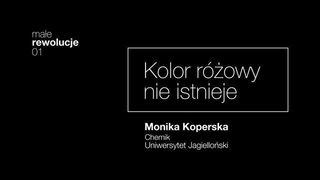 Copernicus Festival / MAŁE REWOLUCJE_01 01. Kolor różowy nie istnieje. Monika Koperska