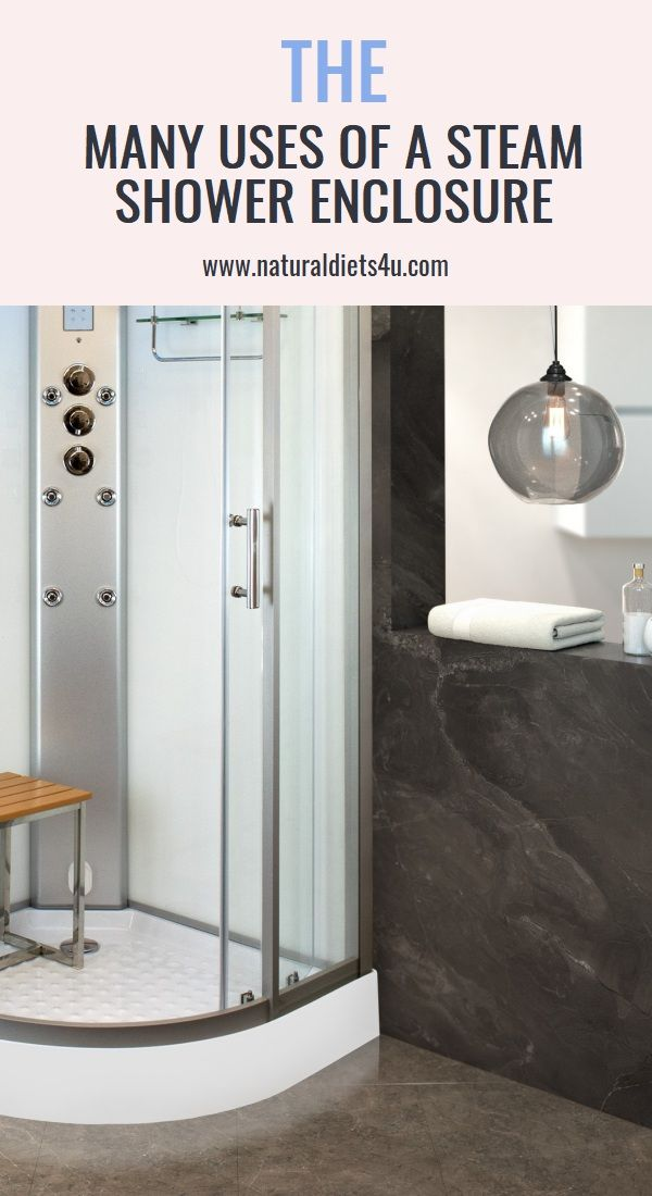 The Many Uses Of A Steam Shower Enclosure With Images Natural