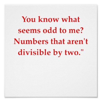 Math humor - I feel advanced because I get this!  Darla might enjoy this one.....hmm, that's odd ;)