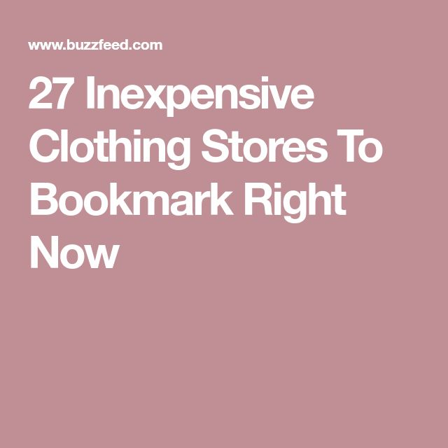 27 Inexpensive Clothing Stores To Bookmark Right Now