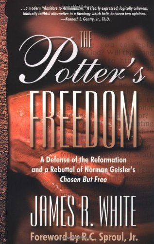 Best 25 norman geisler ideas on pinterest dr ravi zacharias the potters freedom a defense of the reformation and the rebuttal of norman geislers chosen fandeluxe Image collections