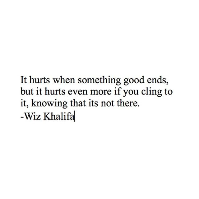 never cling to things that wouldn't cling to you.