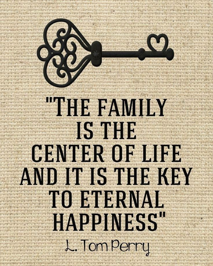 The Family Is The Center Of Life And It Is The Key To Eternal Happiness. Nice Look