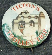 Old Celluloid Pinback - Tilton's Trolley Trip, CaliforniaTrolley Tripthi, Trolley Trips, Tilton Trolley, Remembrances, Celluloid Pinback
