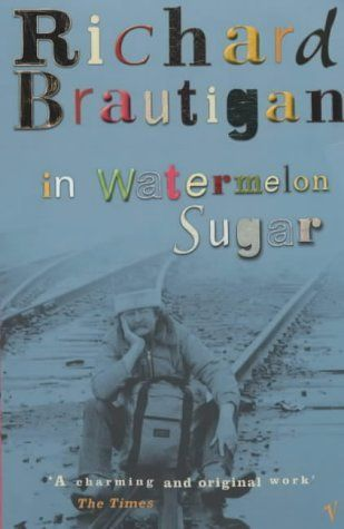 In Watermelon Sugar 17 short novels to read in one sitting