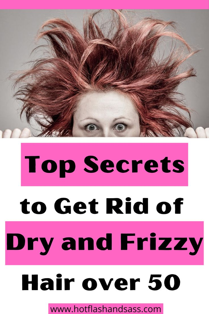 Top Secrets To Get Rid Of Dry And Frizzy Hair Over 50