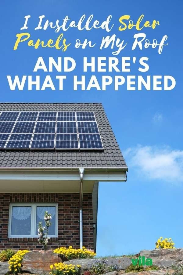 I Installed Solar Panels On My Roof And Here S What Happened Solar Panels Solar Panel Installation Solar Companies