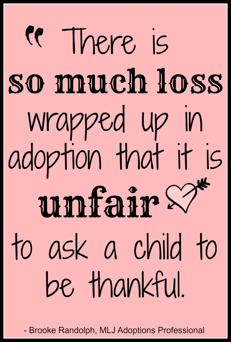 """There is so much loss wrapped up in adoption that it is unfair to ask a child to be thankful"" - Brooke Randolph 