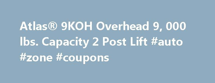 Atlas® 9KOH Overhead 9, 000 lbs. Capacity 2 Post Lift #auto #zone #coupons http://auto.remmont.com/atlas-9koh-overhead-9-000-lbs-capacity-2-post-lift-auto-zone-coupons/  #auto lifts for sale # Atlas® 9KOH Documented Load Test The Atlas® 9KOH is the perfect choice for those customers who demand the most lifting capacity at the lowest possible price. The Atlas® 9KOH can be adjusted to two different height settings: 11′ 6″ or 11′ 10″ . Greg Smith Equipment Sales has a state [...]Read More...The…
