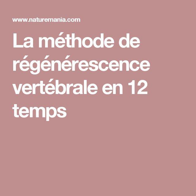 La méthode de régénérescence vertébrale en 12 temps