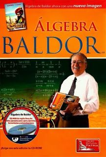 Algebra de baldor - nueva imagen - 2015 / descargar gratis;  http://geolibrospdf.blogspot.com.ar/2015/12/algebra-de-baldor-nueva-imagen-2015.html