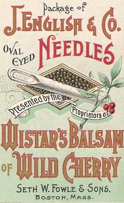 J. English & Co. Oval Eyed Needles ~ Presented by the Proprietors of Wistar's Balsam of Wild Cherry
