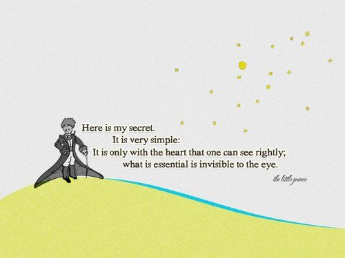 The Little Prince Quotes | little prince farytale life quotes secret farytale quotes.  J'adore this wonderful book.❤️