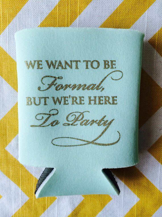Funny Wedding Koozies For The Offbeat Bride Wedpics The  Wedding App Wedding Pinterest Wedding Koozies Wedding And Wedding Humor