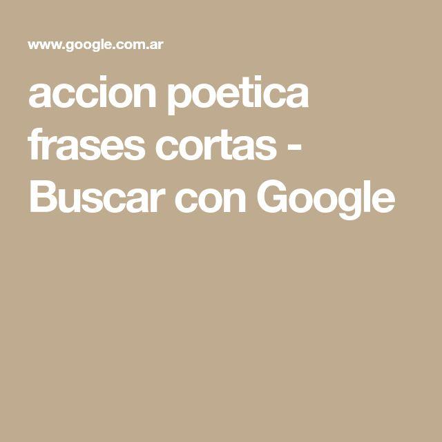 accion poetica frases cortas - Buscar con Google