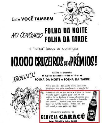 CARACU Lançada no mercado em 1899(!) por empresa sediada na cidade de Rio Claro, interior de São Paulo. É bem forte e amarga. Leva o nome de uma raça de touro.  anúncio de 1955