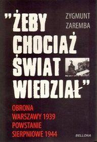 Żeby chociaż świat wiedział... obrona Warszawy 1939. Zygmunt Zaremba