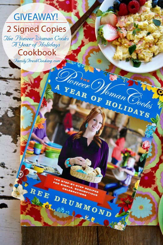 The Pioneer Woman Cooks: A Year of Holidays Cookbook GIVEAWAY | FamilyFreshCooking.com