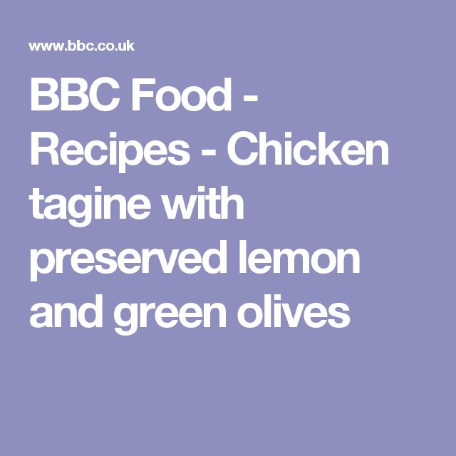 ... Food - Recipes - Chicken tagine with preserved lemon and green olives