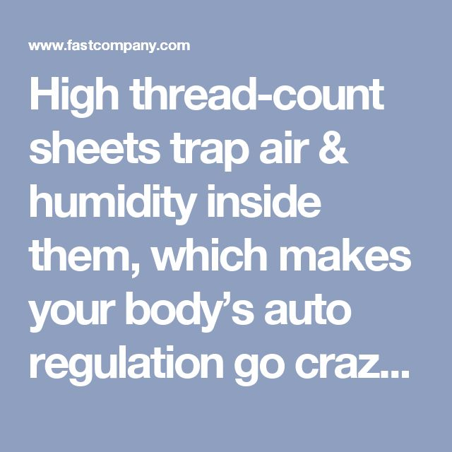 High thread-count sheets trap air & humidity inside them, which makes your body's auto regulation go crazy and trying to get out of the sheets. Buy lower thread count but buy Egyptian or Supima for softness.